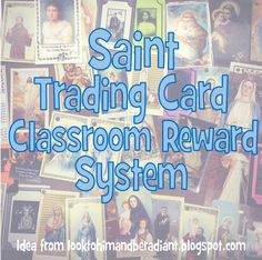 Look to Him and be Radiant: Saint Trading Card Reward System