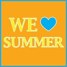 What do you love about summer?!
