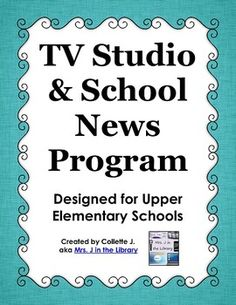 TV Studio and School News Program - This program includes instructions on how to set up the recording, editing, and broadcasting of a daily or weekly, elementary student-made school news show. Also includes an option for audio-only intercom announcements. School Tv, School Classroom, Middle School, School Stuff, Elementary Library, Elementary Schools, Library Organization, Library Shelves, Library Displays