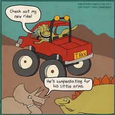 Science humor about T Rex with small arms, big truck by Unearthed Comics #humor #trex #science