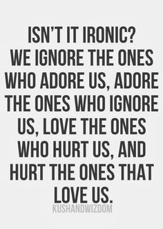 We lead such an ironic life.