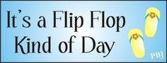 Flip Flop Kind Of Day
