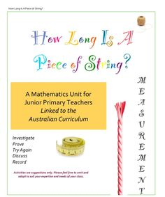 How Long Is A Piece Of String - A Measurement unit of work linked to the Australian curriculum for years Includes unit plan and a powerpoint. This looks interesting! Teaching Measurement, Measurement Activities, Teaching Math, Math Activities, Teaching Ideas, Inquiry Based Learning, National Curriculum, Curriculum Planning, School Plan