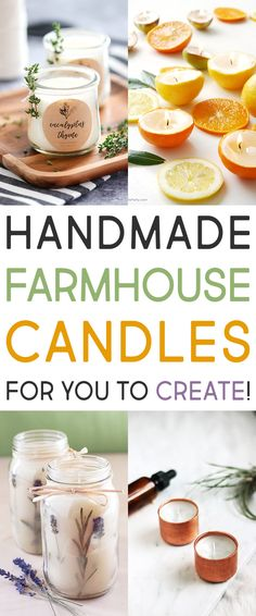 Handmade Farmhouse Candles for you to Create!  A collection of unique and beautiful DIY Candles that fit the Farmhouse Style to a T!  They also go well with all kinds of home decor.  Anyone that loves a candles glow will adore these.