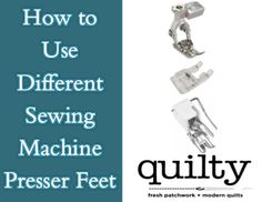 How to Use Different Sewing Machine Presser Feet