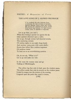( Part of) The Love Song of J. Alfred Prufrock -T. S. Eliot. Considered to be his greatest poem