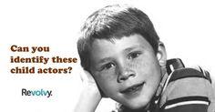 "I got a ""B "" grade on the ""Famous Child Actors"" quiz. Can you identify these famous child actors?"