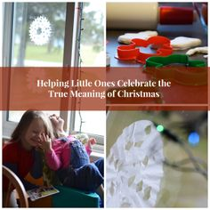 Practical ways to help little ones celebrate the TRUE meaning of Christmas!