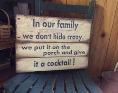 Wood Pallet Projects Pallet wood sign In our Family Porch Sign by MakeItMary on Etsy - Perfect sign for the crazy members of the family Approx 18 x Ready for hanging Porch Rules Sign, Porch Signs, Family Rules Sign, Family Motto, Family Wall, Family Life, Used Pallets, Recycled Pallets, Wood Pallet Signs