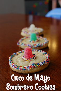 Easy Sombrero Cookies- Too Bad yesterday was Cinco de Mayo.  Basic sugar cookie with sprinkles and a gum drop.