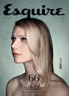 Magazine: Esquire Russia  Published: May 2011  Cover Star: Gwyneth Paltrow