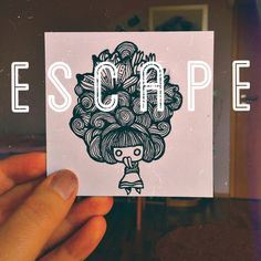 Escape the thoughts...