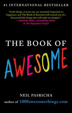 Fishpond NZ, The Book of Awesome by Neil Pasricha. Buy Books online: The Book of Awesome, ISBN Neil Pasricha This Is A Book, Up Book, Book Nerd, Neil Pasricha, 1000 Awesome Things, Awesome Stuff, Totally Awesome, Wonderful Things, Buch Design