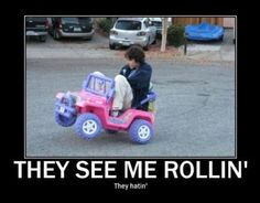 for all the haters They See Me Rollin, Demotivational Posters, Funny Pictures, Funny Pics, Hilarious, Cringe, I Laughed, Laughter, Haha