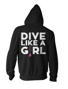 Dive Like A Girl   #TeeVogue #travel #inspiration cool custom scuba diving hoodies   teevogue.com