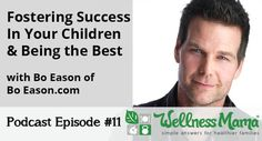 WM011 Fostering Success in your children and teaching them to be their best How to Foster Success in Your Children