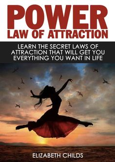 Learn The Secret Laws of Attraction That Will Get You Everything You Want In Life