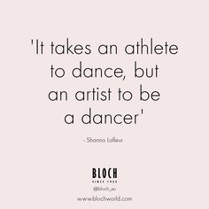Quote of the day by Shanna Lafleur #bloch #dance #blocheu #dancequote #quotes #athlete #quote #dancer #ballet #shannalafleur