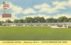 "Cloverleaf Motel Minneapolis, Minnesota Postcard - ""Hwys. 100 and 5 — 1/4 Mile West of Hwy. 65. Lyndale Ave. 20 Modern Units, Luxuriously Furnished. Radiant Heat. Insulated for Summer and Winter Comfort. T. V. in Every Room. Restaurants Nearby."""