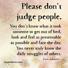 Judge Quotes - The Daily Quotes Judge Quotes, True Quotes, Great Quotes, Quotes To Live By, Inspirational Quotes, Motivational Quotes, Dont Judge People Quotes, Judging Others Quotes, Random Quotes