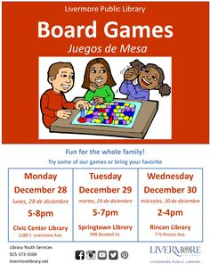 A board game program for the whole family. Learn a new game or relive memories by playing an old favorite. Try some of our games or bring your own. Fun for all ages! 12/28/15 at Livermore Public Civic Center Library.