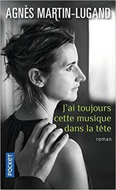 Amazon.fr - J'ai toujours cette musique dans la tête - Agnès MARTIN-LUGAND - Livres