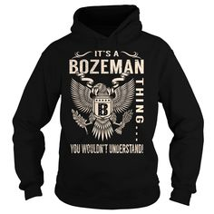 Its a BOZEMAN Thing You Wouldnt Understand - Last Name, Surname T-Shirt (Eagle)