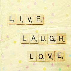Live. Laugh. Love.