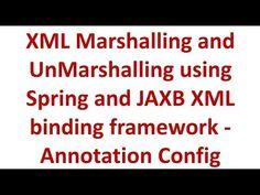 XML Marshalling and UnMarshalling using Spring and JAXB XML binding framework - Annotation Config Spring Framework, Spring Tutorial, Science And Technology, Coding, Youtube, Youtubers, Programming, Youtube Movies