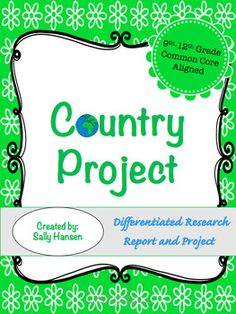 Country Research Project 9 12 Ccss Aligned With Rubrics And Differentiation