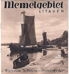 Ostpreußen: Reiseprospekt für das MEMELgebiet, Litauen und die Ostseebäder der Kurischen Nehrung