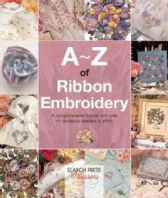 Shop for A-Z of Ribbon Embroidery (Paperback). Free Shipping on orders over $45…
