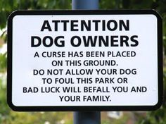 Well, it's easier than have all the dog scat DNA tested... http://usnews.msnbc.msn.com/_news/2012/02/06/10333638-dog-poop-dna-testing-raises-stench-with-renters
