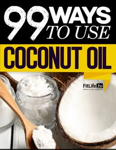 99 uses I didn't know about coconut oil