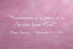 Let´s remember that the Word of God can change everything! Read more at: www.news.va/en/news/pope-at-santa-marta-conversion-is-a-grace