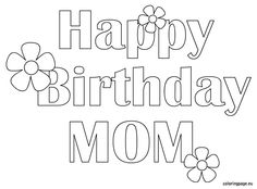 Happy Birthday Mom Coloring Page Cupcake Designs Pinterest Mom