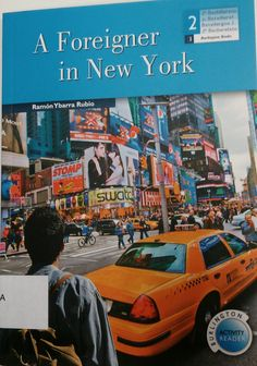 """A foreigner in New York / Ramón Ybarra Rubio. If you enjoyed meeting Antonio, the young man who loves travelling in """"A foreigner in Britain"""", this is your opportunity to meet him again, this time in New York... (Batxilergoa 2) (ingelesez)"""