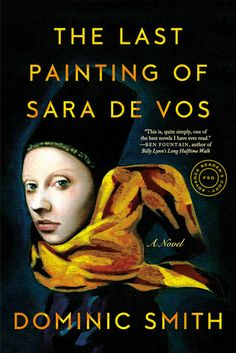 The Last Painting of Sara de Vos: This is what we long for: the profound pleasure of being swept into vivid new worlds, worlds peopled by characters so intriguing and real that we can't shake them, even long after the reading's done. In his earlier, award-winning novels, Dominic Smith demonstrated a gift for coaxing the past to life. Now, in The Last Painting of Sara de Vos, he deftly bridges the historica ...