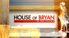 House Of Bryan: In The Sticks- Four years have passed since Bryan and Sarah built their custom dream home in the city, and barely a few months have gone by since they completed a majestic cottage on a rugged, northern island. Always up for a challenge, Bryan and Sarah are back at building again. But this time, they've decided to pick up and uproot their growing family from the city to the gritty country. Northern Island, Sticks, Challenge, Cottage, Country, City, Building, House, Rural Area
