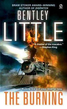 """The Burning""  ***  Bentley Little  (2006)"