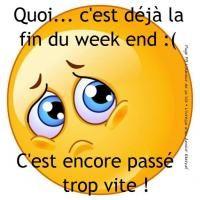 Quoi... c'est déjà la fin du week end :( C'est encore passe trop vite!