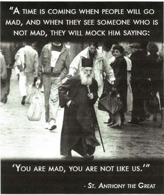 St. Anthony the Great. This was John's favorite quotation.