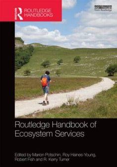 Routledge Handbook of Ecosystem Services: Robert Fish, R. Kerry Turner: 9781138025080: Amazon.com: Books