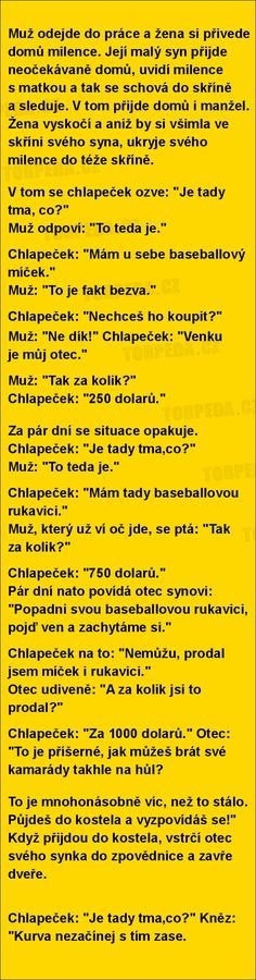 Muž odejde do práce a žena si přivede domů milence.... Good Jokes, Funny Jokes, Funny Pins, Funny People, Haha, Comedy, Words, Memes, Quotes
