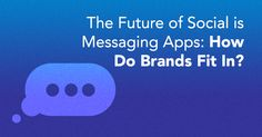 Social media is changing on a daily basis, now messaging apps are starting to take the limelight. Learn why this medium matters.