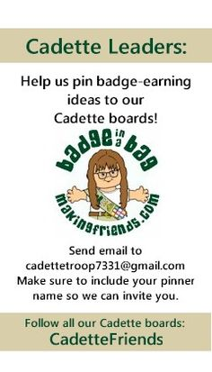 Working on your Girl Scout Cadette badges? MakingFriends.com has set up a board for each Cadette Badge and Cadette Journey. Would you like to help pin? Please send an email with your pinner name to cadettetroop7331@gmail.com . Let us know which boards you are interested in pinning to. To follow all our Cadette Badge boards, search for CadetteFriends under pinners.