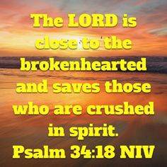 The Lord heals and saved those with broken hearts