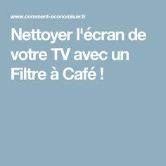 Nettoyer l'écran de votre TV avec un Filtre à Café !
