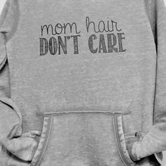 """mom hair don't care"" gray hoodie"