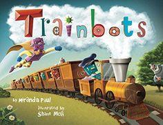 Trainbots by Miranda Paul